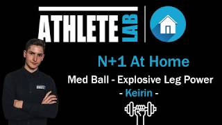 N+1 At Home: Keirin - Medicine Ball Explosive Leg Strength