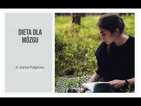 """Dieta dla mózgu"" - webinar z dr Joanną Podgórską"