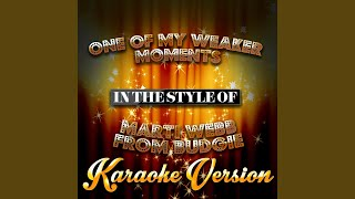 One of My Weaker Moments (In the Style of Marti Webb from Budgie) (Karaoke Version)