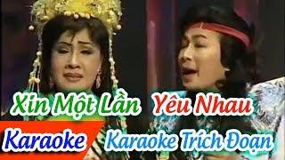 Xin Một Lần Yêu Nhau Karaoke | Karaoke Trích Đoạn Xin Một Lần Yêu Nhau ✔