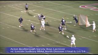 Acton Boxborough Varsity Boys Lacrosse vs Lincoln Sudbury MIAA North Division I Final 6/10/14