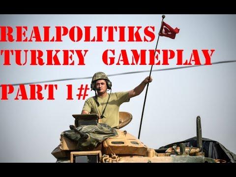 Realpolitiks - Türkiye (Turkey) PART 1# Başlıyoruz!