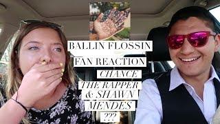BALLIN FLOSSIN- CHANCE THE RAPPER & SHAWN MENDES?- FAN REACTION