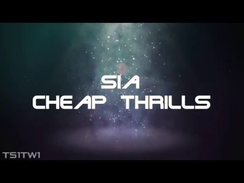 Sia - Cheap Thrills Ft. Sean Paul [Dalszöveg...
