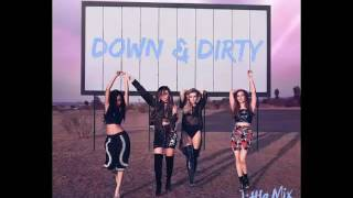 Little Mix - Down & Dirty - Audio