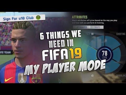 6 Things We WANT In FIFA 19 My Player Career Mode