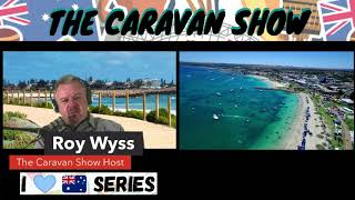 The Caravan Show Episode 6. I love Australia Series. Geraldton. With Mayor Shane Van Styn.