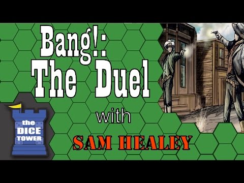 Bang: The Duel - With Sam Healey
