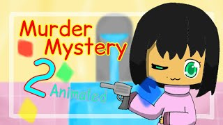 [Old & bad thing 😱😱] Murder Mystery 2 [Roblox animated] ft.friends in Roblox (flipaclip)