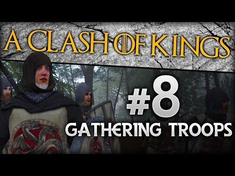 {8} A Clash Of Kings 2.0 | Gathering Troops