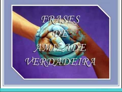 Frases De Amizade Verdadeirawmv Youtube
