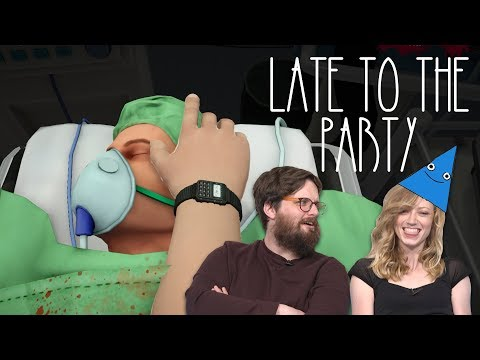 Let's Play Surgeon Simulator - Late to the Party