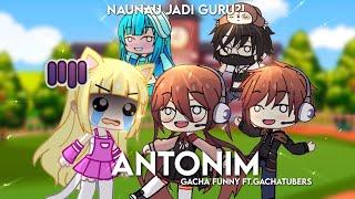 NauNau Jadi Guru  Antonim?!   Gacha Club Indonesia  Gacha Funny Video 😂🤣 Ft.Gachatubers