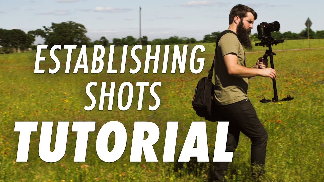 Establishing Shots Why They Are Important And How To Film Them