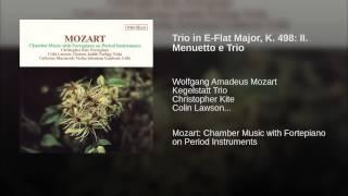 Trio in E-Flat Major, K. 498: II. Menuetto e Trio