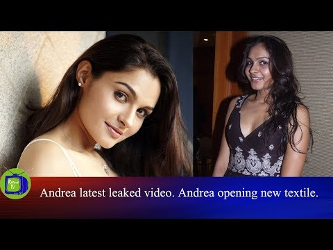 Andrea latest leaked video. Andrea opening new textile.