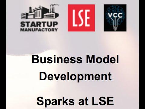 LSE – SPARKS 2016 – Masterclass PART 1: Lecture & Business Development Clinic + VCC UK Tool Kit