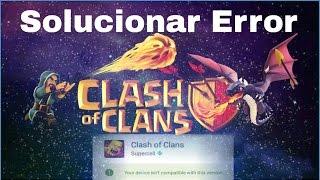 Solucionar error de clash of clans (dispositivo no compatible con esta version) | Yayo YT