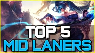 TOP 5 BEST MID LANERS - Patch 6.17 | League of Legends