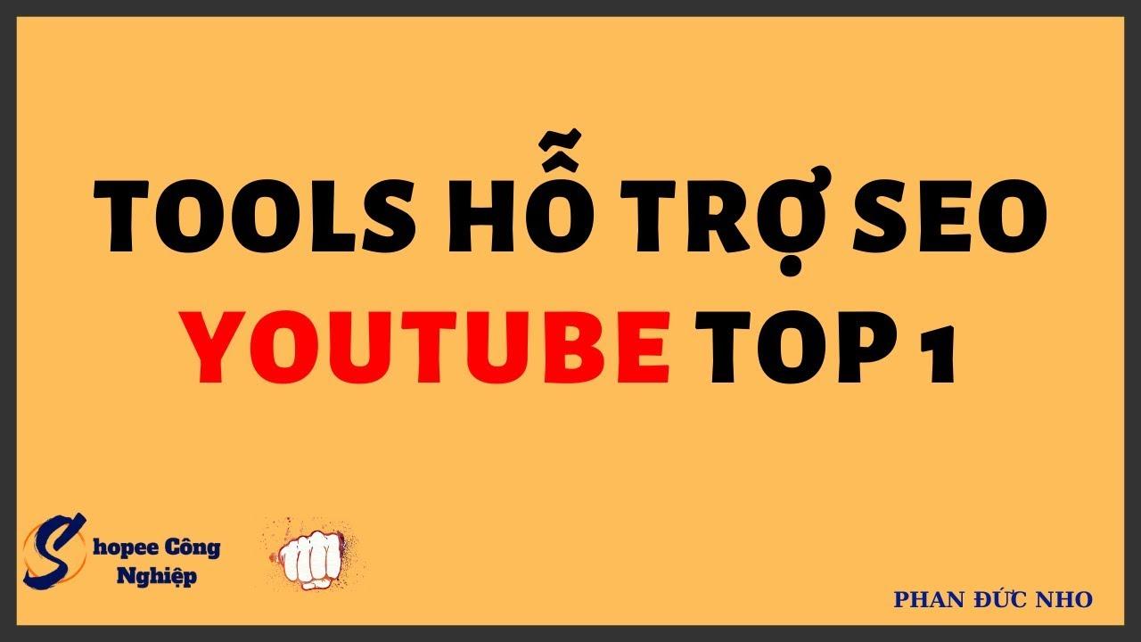 Tools Phần mềm SEO Youtube Top 1