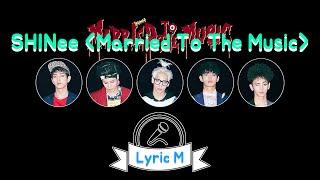 [Lyric M] SHINee - Married To The Music, 샤이니 -  메리드 투 더 뮤직