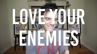 Love Your Enemies | The best way to deal with internet hate