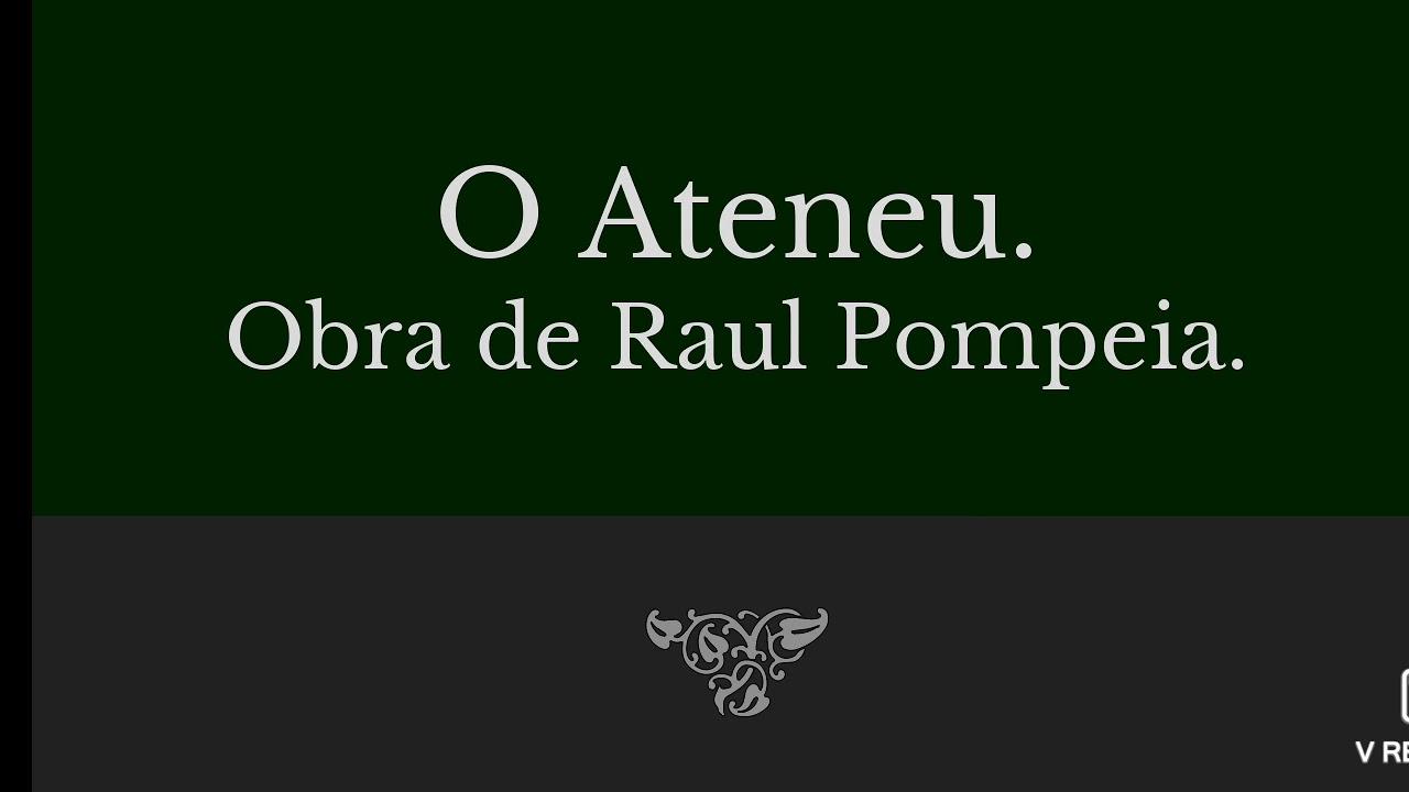 O Ateneu - Trabalho de Literatura. - YouTube
