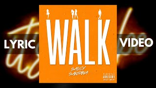 Saucy Santana - Walk [Official Lyric Video & Official Audio]