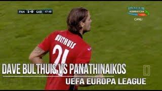 Dave Bulthuis vs  Panathinaikos (Away) HD by Az Scout
