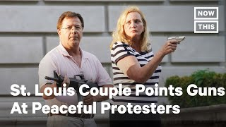St. Louis Couple Points Guns At Peaceful Protesters | Nowthis