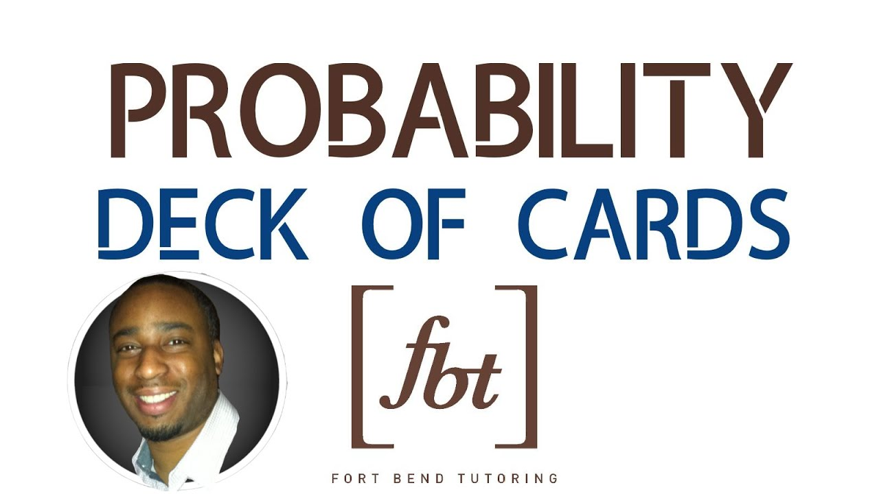 Finding Probability Deck Of Cards Fbt Youtube