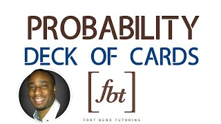Finding Probability: Deck of Cards