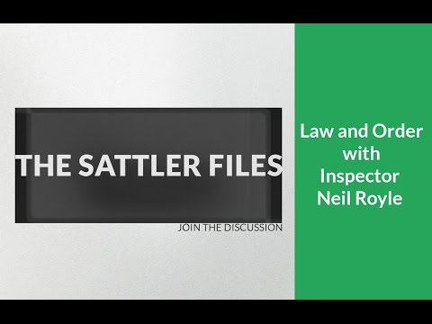 Law and Order with Inspector Neil Royle (Part 11) | The Sattler Files Show (Podcast)