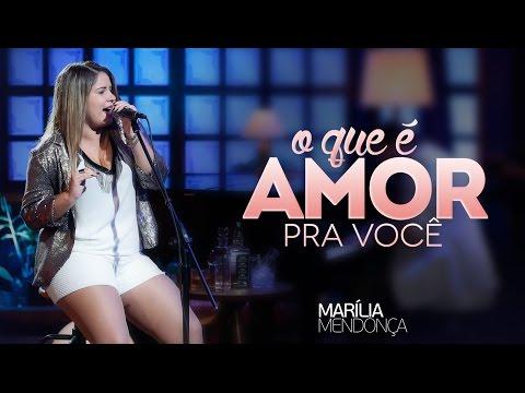 Marília Mendonça - O Que É Amor Pra Você - Vídeo  do DVD