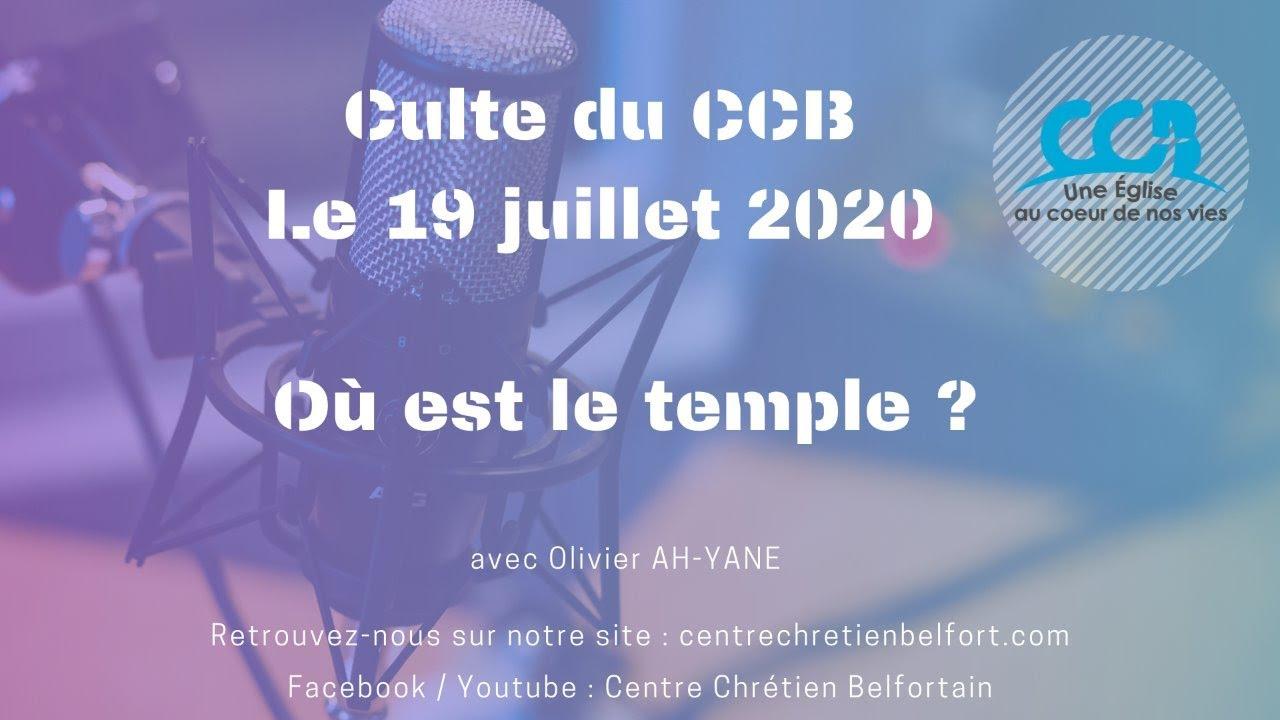 Où est le temple ? - Culte du CCB du 19/07/2020