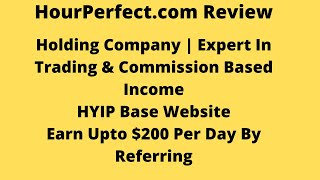 HourPerfect.com Review | HYIP Based Website | Working From Long Time