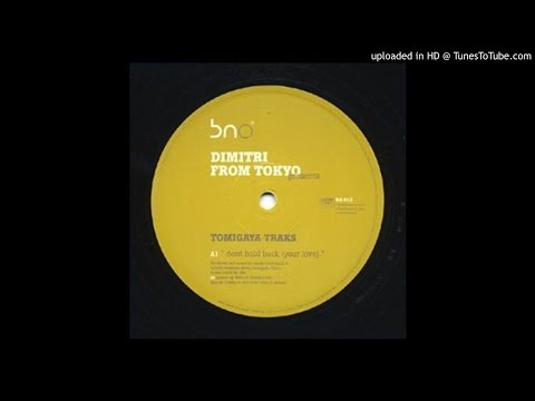 055 (A) | Dimitri From Tokyo - Don't Hold Back (Your Love)