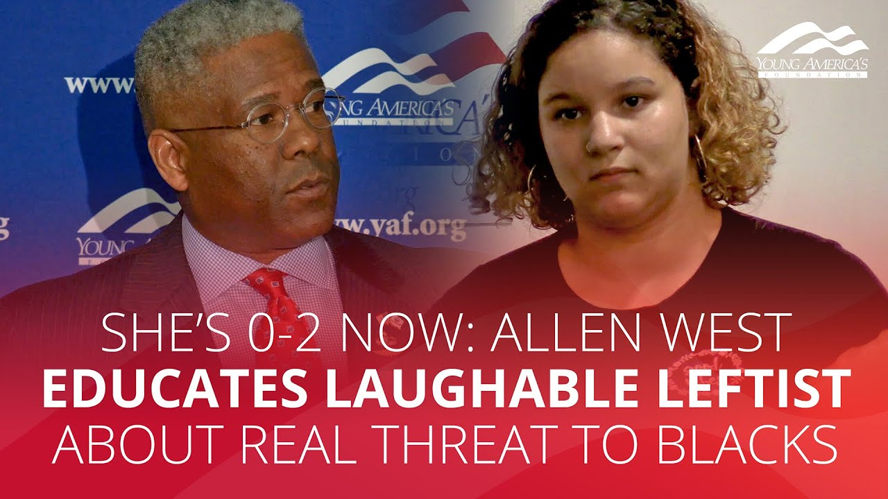 YAFTV - SHE'S 0-2 NOW: Allen West educates laughable leftist about real threat to blacks