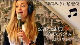 AVRIL LAVIGNE - COMPLICATED COVER SONG @bronnie97