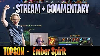 Topson - Ember Spirit MID Gameplay | STREAM Face CAM with Commentary | Dota 2 Pro MMR
