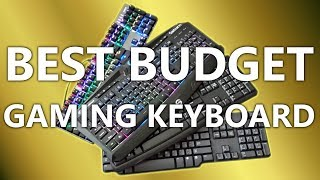What Is The BEST Budget Gaming Keyboard?