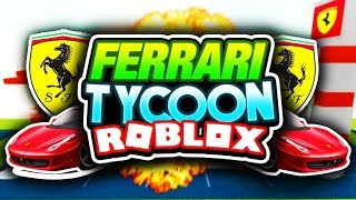 FERRARI TYCOON w/ Seniac | Roblox
