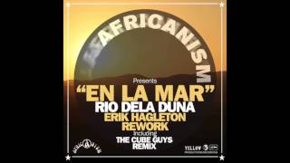 Rio Dela Duna - En La Mar (Erik Hagleton Rework - The Cube Guys Remix)