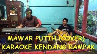 Download lagu MAWAR PUTIH (COVER) KARAOKE KENDANG RAMPAK