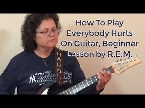 How To Play Everybody Hurts on Guitar, Beginner Lesson by R E M