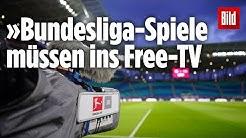 »Bundesliga-Spiele müssen im Free-TV gezeigt werden