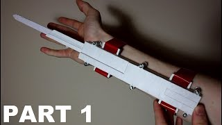 How to Build the Assassin's Creed Paper Dual Extended Hidden Blade Part 1