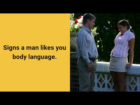 signs a man is attracted to you body language