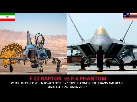 AMERICAN F 22 RAPTOR VS IRANIAN F 4 PHANTOM- INDICATOR OF THINGS TO COME !