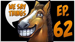 We Say Things 62 - Aghanim, the greatest wizard of all time, is finally revealed